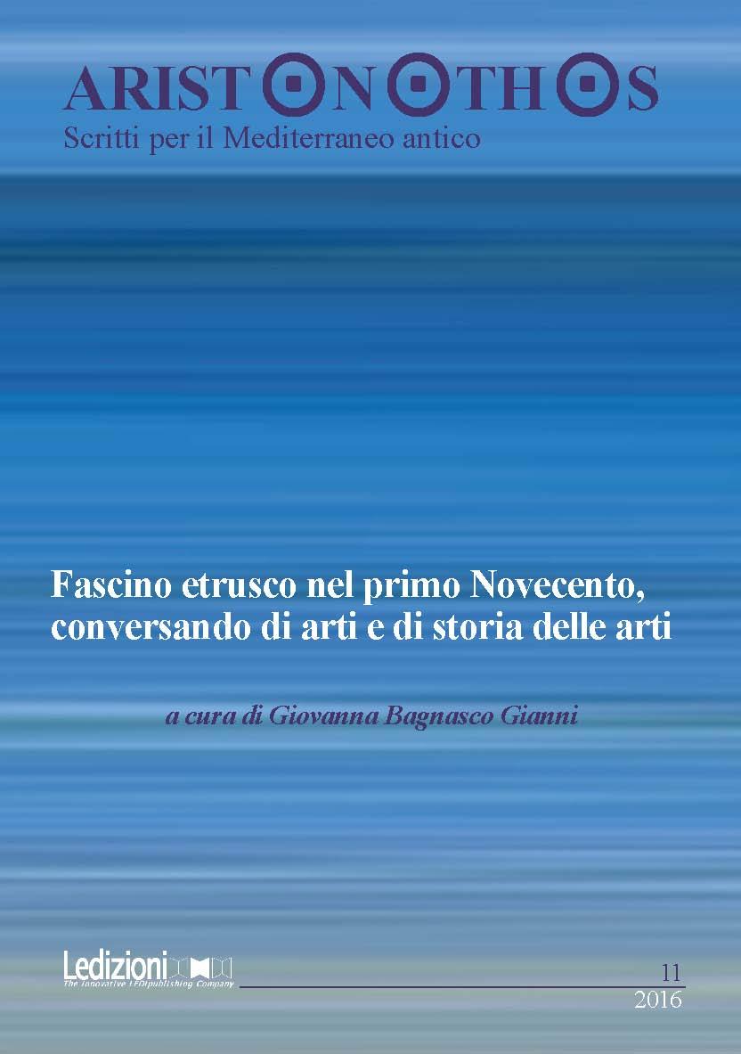 Visualizza N. 11 (2016): Fascino etrusco nel primo Novecento, conversando di arti e di storia delle arti