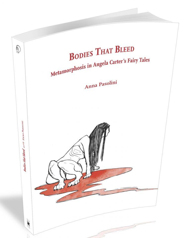 Visualizza Bodies that Bleed. Metamorphosis in Angela Carter's Fairy Tales