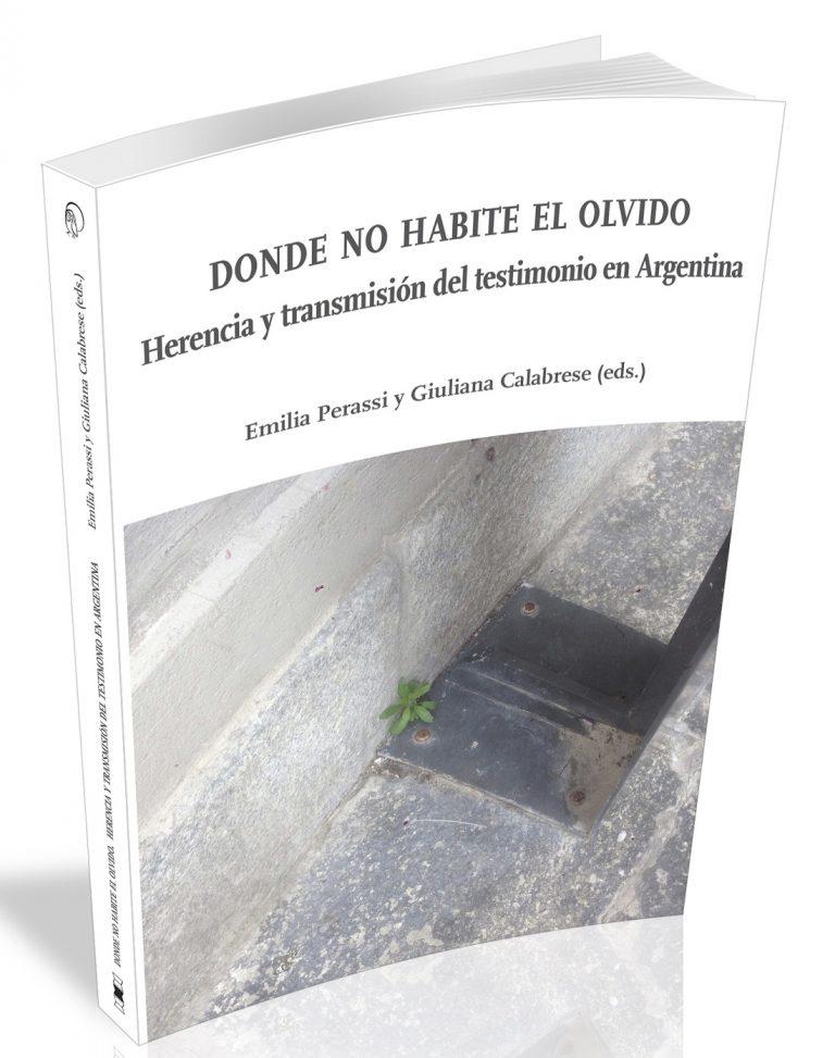 Visualizza Donde no habite el olvido. Herencia y transmisión del testimonio en Argentina