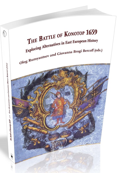 Visualizza The Battle of Konotop 1659. Exploring alternatives in East European History
