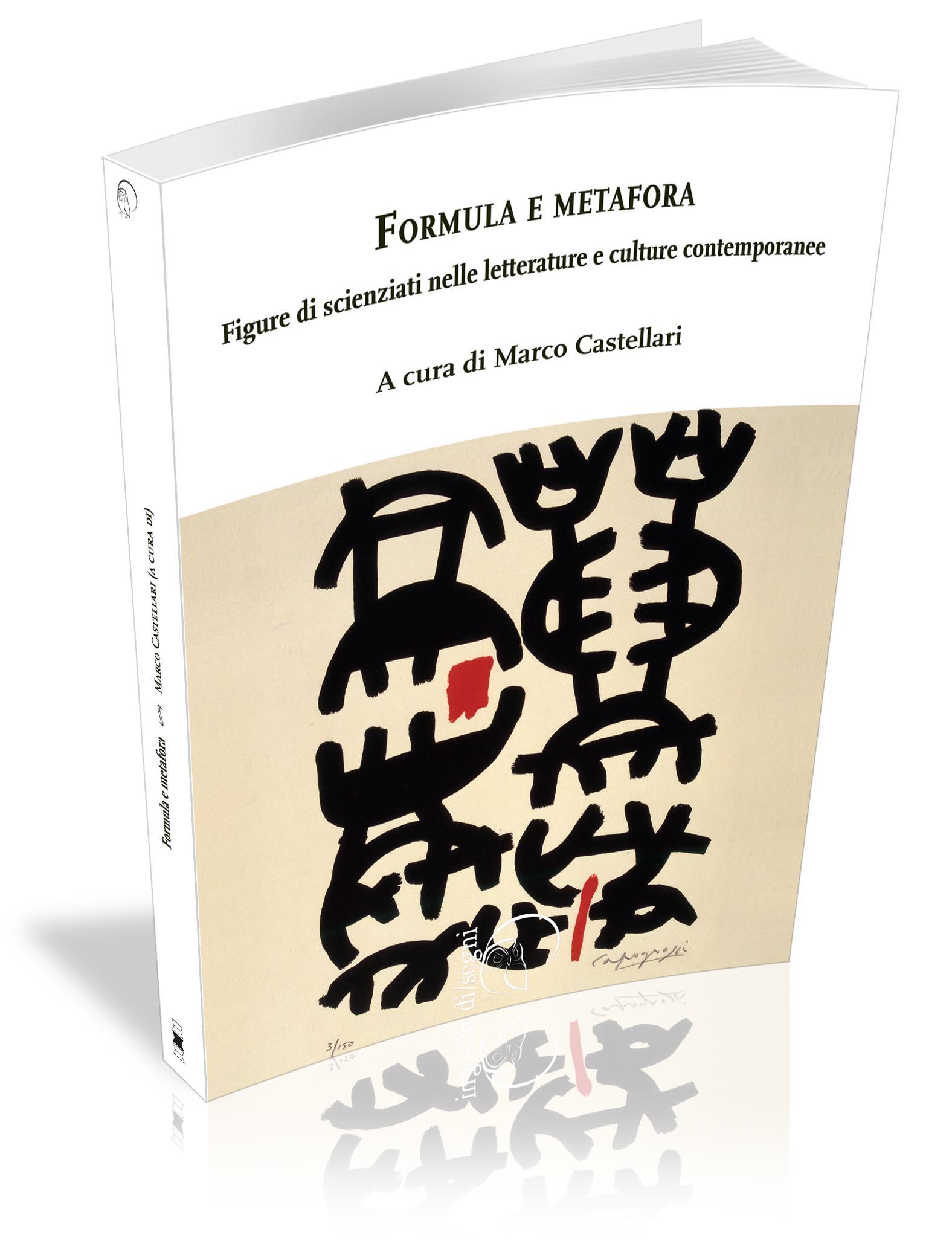 Visualizza Formula e metafora. Figure di scienziati nelle letterature e culture contemporanee
