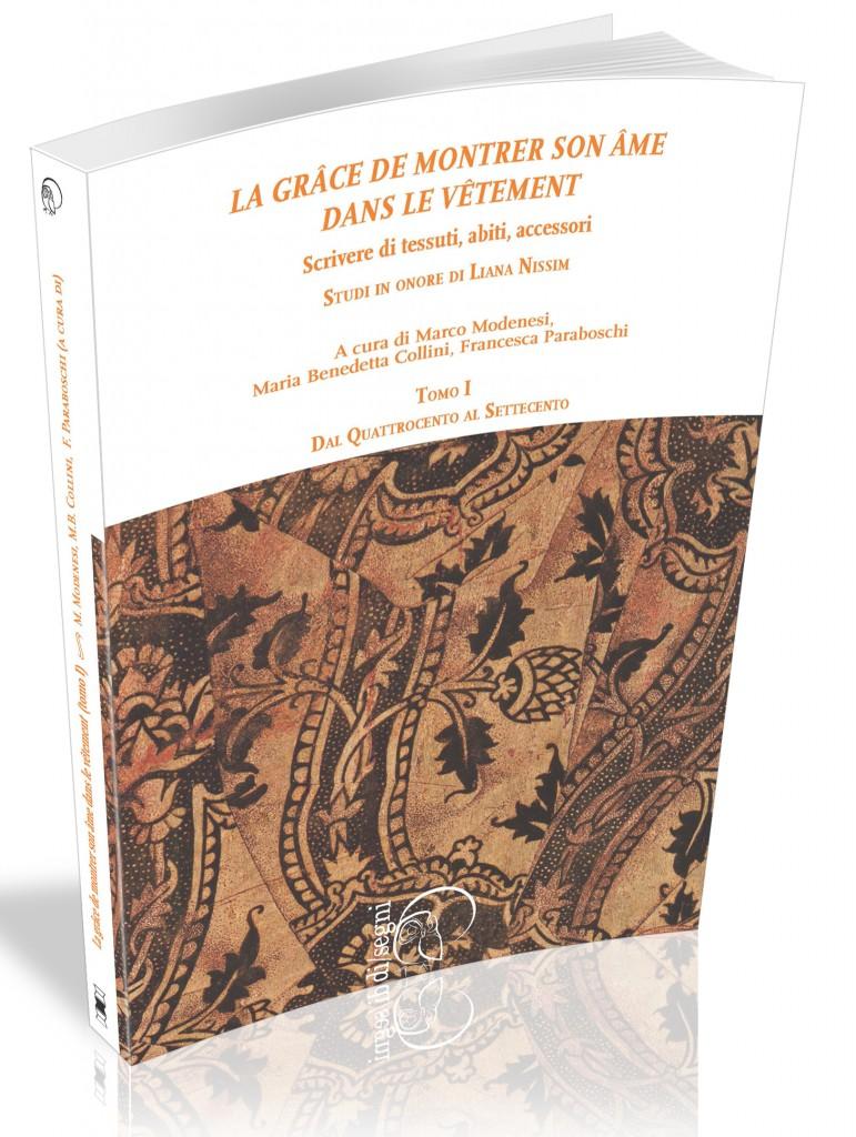 """Visualizza """"La grâce de montrer son âme dans le vêtement"""" Scrivere di tessuti, abiti, accessori. Studi in Onore di Liana Nissim - 1"""