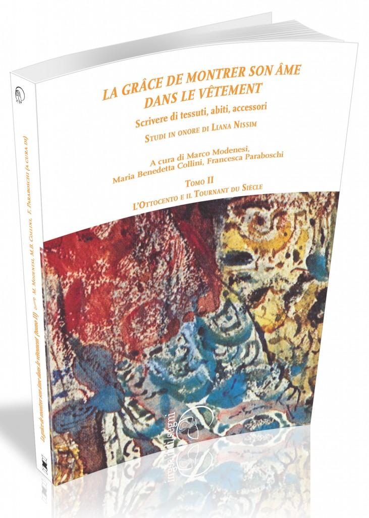 """Visualizza """"La grâce de montrer son âme dans le vêtement"""" Scrivere di tessuti, abiti, accessori. Studi in Onore di Liana Nissim - 2"""