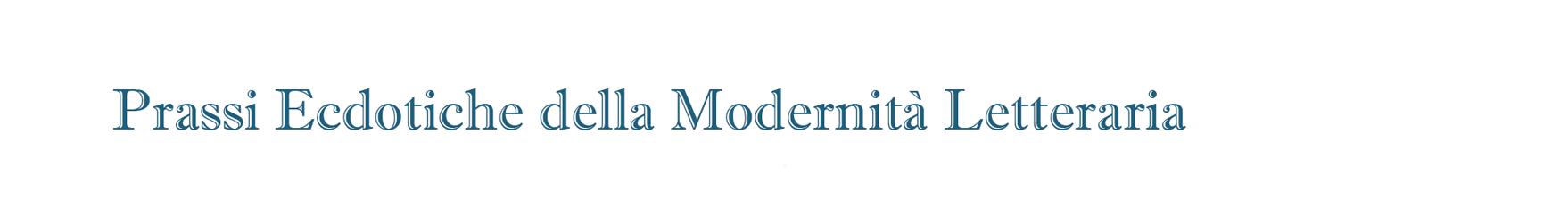 Prassi Ecdotiche della Modernità Letteraria