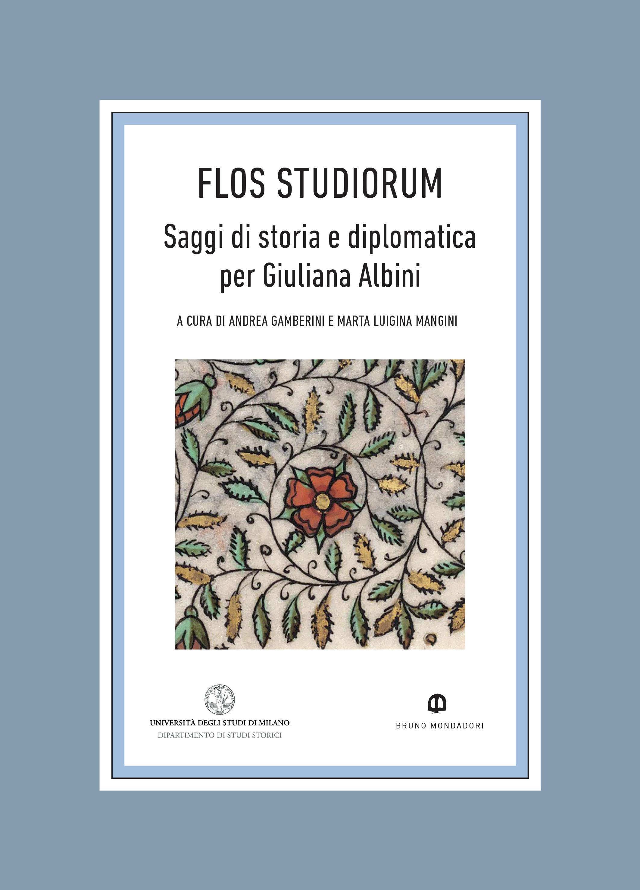Visualizza Flos studiorum. Saggi di storia e di diplomatica per Giuliana Albini (Quaderni di SSMD, 3)