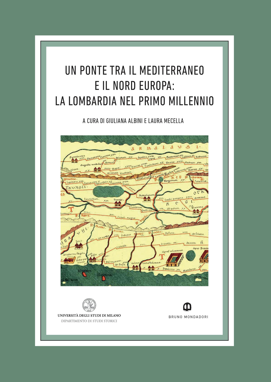 Visualizza Un ponte tra il Mediterraneo e il Nord Europa: la Lombardia nel primo millennio (Quaderni di SSMD, 4)
